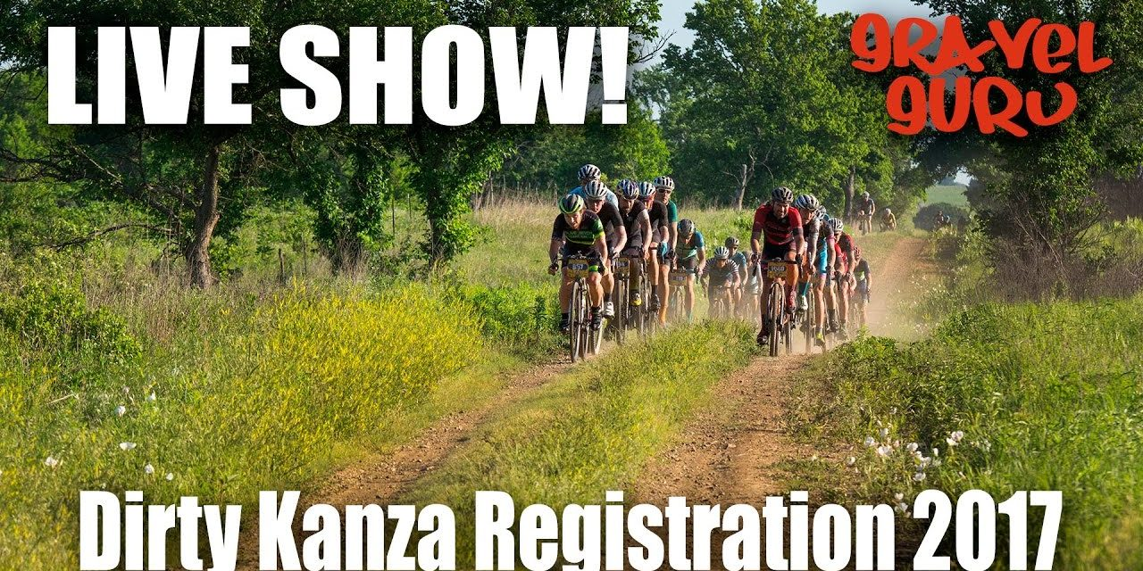 Dirty Kanza Registration Live Show 2017!