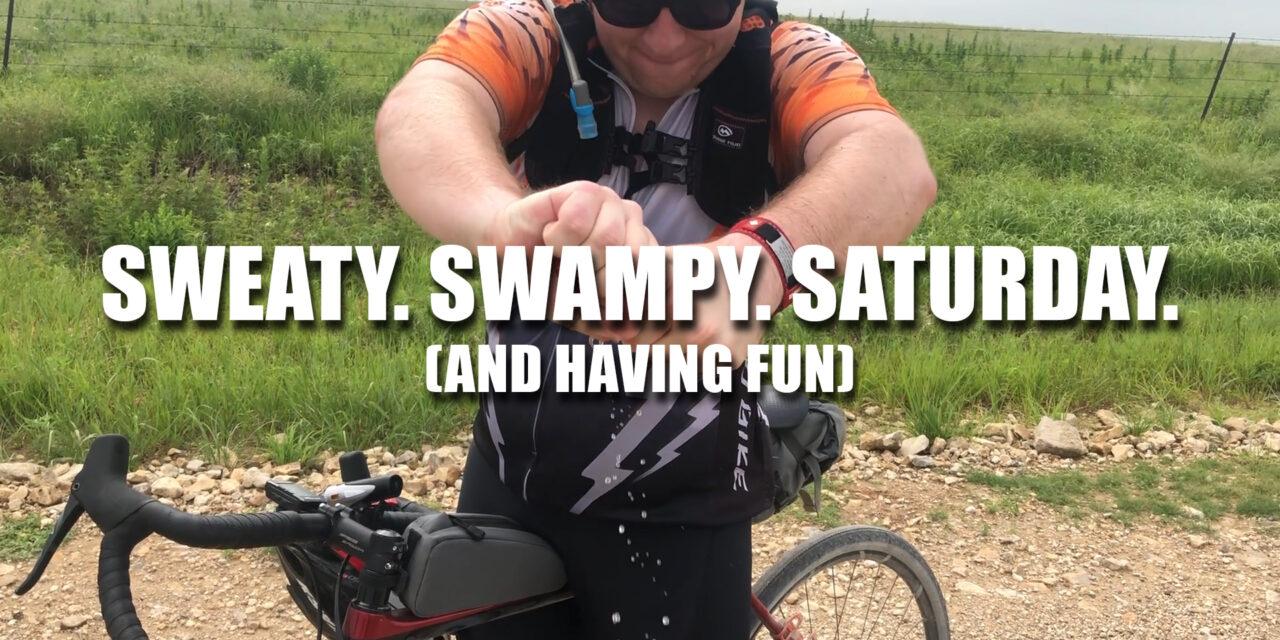 Sweaty. Swampy. Saturday.